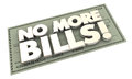 No More Bills Payments Debt Words Check Royalty Free Stock Photo