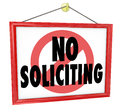 No soliciting sign prohibit unwanted uninvited salespeople selli in a home or business window to prevent and from bothering you Stock Images