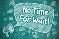 No Time For Wait - Doodle Illustration on Blue Chalkboard. Royalty Free Stock Photo