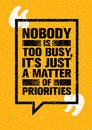 Nobody Is Too Busy, It`s Just A Matter Of Priorities. Inspiring Creative Motivation Quote. Vector Typography Banner Royalty Free Stock Photo