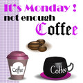 Not enough coffee abstract colorful background with two cups beans and the text its monday written in various colors Royalty Free Stock Image