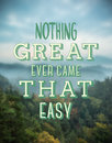 Nothing great ever came easy vector digitally generated Stock Photos