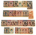 Nothing, nobody, nowhere, no time Stock Images