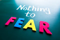 Nothing to fear conceptual words blackboard Royalty Free Stock Photos