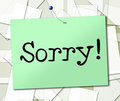 Notice sorry indicates display regret and remorse sign showing signboard apologize Stock Image