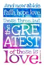 And now abide faith, hope, love, these three; but the greatest of these is love. 1 Corinthians 13:13 - Poster with Bible text Royalty Free Stock Photo