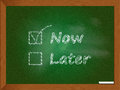 Now not later an illustration of a chalkboard with selected and Royalty Free Stock Image