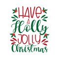 Have a Holly Jolly- Christmas saying text, with mistletoe. Royalty Free Stock Photo