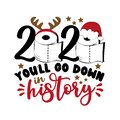 2020 You`ll go down is history - Funny greeting card for Christmas