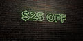 $25 OFF -Realistic Neon Sign on Brick Wall background - 3D rendered royalty free stock image
