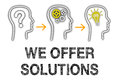 We offer solutions illustration of a business ideas thought process with the words on a white background Stock Image