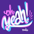 Oh yeah. Typography for t-shirts and apparel design Royalty Free Stock Photo