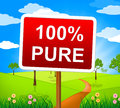 One hundred percent shows advertisement message and display pure meaning uncorrupted wholesome unstained Royalty Free Stock Photography