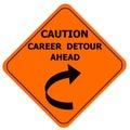 Orange caution sign - career detour