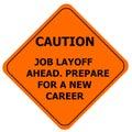 Orange caution sign, job layoff
