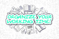Organize Your Working Time - Business Concept.