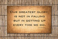 Our Greatest Glory - Confucius...