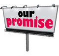Our promise billboard message advertising guarantee vow service words on a or sign to advertise a or of great Royalty Free Stock Photo