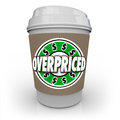 Overpriced coffee cup expensive costly drink too high cost as an at a and wasteful spending for little value Royalty Free Stock Images