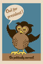 Owl for president poster illustration of an with spreaded wings and text be politically correct eps vectors Royalty Free Stock Photography