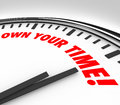 Own Your TIme Clock Words Enjoy Personal Life Royalty Free Stock Photo
