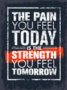 The Pain You Feel Today Is The Strength You Feel Tomorrow Motivation Quote. Creative Vector Poster Typography Concept