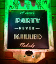 Party sign a little party never killed nobody sic anybody colourful suggesting one to relax and have fun Royalty Free Stock Image