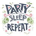 Party sleep repeat hand-drawn typography