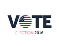 Patriotic 2016 voting poster. Presidential election 2016 in USA. Typographic banner with round flag of the United States. Royalty Free Stock Photo