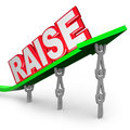 Pay raise word increased income workers lift arrow the on an lifted by who are asking for an increase in for a job well done Royalty Free Stock Image