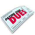 Paying your dues check words money earning obligation requiremen on a to illustrate respect or achievement after performing Stock Images