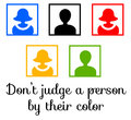 Person color not judging a by their or race Royalty Free Stock Photo