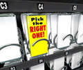 Pick the right one vending snack machine best product words on a candy bar wrapper to illustrate top ideal or perfect choice with Stock Image