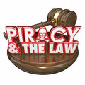 Piracy and the law words judge gavel illegal downloads on a s for judgement against a criminal guilty of on internet torrent Royalty Free Stock Photos