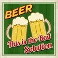 Piwo to jest najlepszy rozwiązania plakatem Fotografia Royalty Free