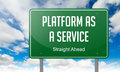 Platform as a Service on Green Highway Signpost.
