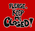 Please keep me closed a red and black sign writing suitable to be placed over doors and entrances to prevent from being kept open Stock Photos