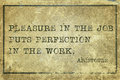 Pleasure in job print the puts perfection ancient greek philosopher aristotle quote printed on grunge vintage cardboard Royalty Free Stock Photos