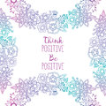 Positive lettering postcard with colorful floral ornament frames. Vector wreath gradient decoration. Flowers and herbs doodle elem