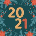 Postcard Happy New Year 2021. Christmas decorations, red poinsettia, pine and berries Royalty Free Stock Photo