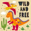 Poster With Wild And Free Dino...