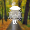 Poster with autumn landscape eps jpg motto slogan for season umbrella and rubber boots on a park background walk under the Stock Images