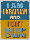 Poster i am ukrainian and i can t keep calm vector illustrati grunge effects be easily removed for a cleaner look illustration Stock Image