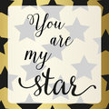 Poster With Star. You Are My S...