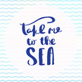 Poster Take me to the Sea inspirational typography