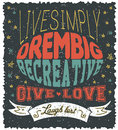 Poster with text Live simply, dream big, be creative, give love, laugh lost