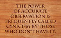 The power of accurate observation is frequently called cynicism by those who don t have it quote by george bernard shaw on wooden Stock Photos