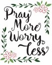 Pray More Worry Less Calligraphy Typography Royalty Free Stock Photo