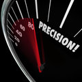 Precision word speedometer accuracy aim perfect targeting on a to illustrate and and achieving a goal or mission Royalty Free Stock Image