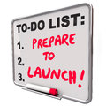 Prepare to launch dry erase board to do list new company busines words on a remind you of the deadline get ready start or unveil Stock Images